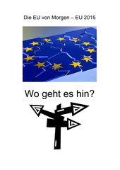 Die EU von Morgen - EU 2015