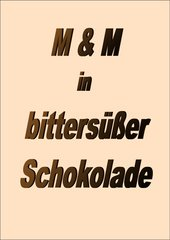 Der 4teachers-Roman : M & M in bittersüßer Schokolade