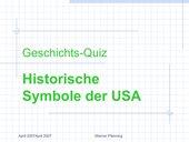 Präsentation in Quizform über die bedeutendsten historisch-politischen Symbole der USA