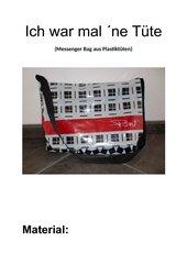 Ich war mal ´ne Tüte! Messenger Bag aus Plastiktüten
