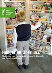 Hunger im Überfluss - Materialien zum Thema Welternährung