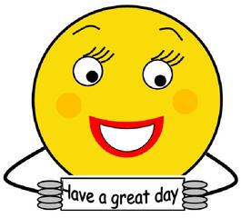Smiley #33  Have a great day! - Smiley, Zeichen, Zeichnung, Illustration, Button, Bewertung, Symbol, Emotion, Gefühl, fröhlich, froh, nett, gute Wünsche, have a great day