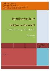 Popmusik im Religionsunterricht anhand zweier Beispiele