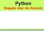 Python - Eingabe über Konsole - Ausgabe in Kommandofenster