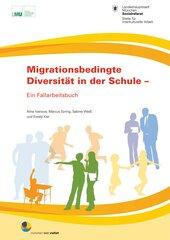 Migrationsbedingte Diversität in der Schule. Ein Fallarbeitsbuch