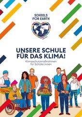 Unsere Schule für das Klima! Klimaschutzmaßnahmen für Schüler:innen