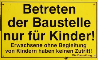 Baustelle nur für Kinder - Baustelle, Schild, nur für Kinder