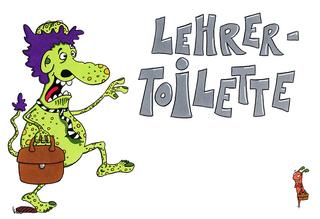 Lehrertoilette - Toilette, Lehrer, Klo, Kabine, Toilettenkabine, Tür, Anhang, Schild, Kloschild, Hinweisschild, Monster, monstermäßig, Lehrkraft