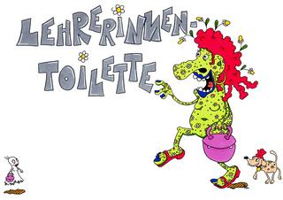 Lehrerinnentoilette - Toilette, Lehrerin, Lehrerinnen, Klo, Kabine, Toilettenkabine, Tür, Anhang, Schild, Kloschild, Hinweisschild, Monster, monstermäßig, Lehrkraft