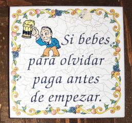 Spanischer Spruch - Spanisch, Spanien, Spruch, trinken, Lokal, Alkohol, bezahlen, Kachel